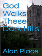 God Walks These Dark Hills