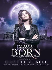 Magic Born Book One: Magic Born, #1