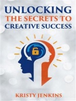 Unlocking The Secrets To Creative Success