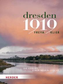 Dresden 1919: Die Geburt einer neuen Epoche