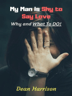 My Man is Shy to Say Love - Why and What to Do!