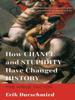 How Chance and Stupidity Have Changed History