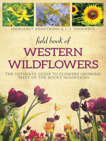 Field Book of Western Wild Flowers: The Ultimate Guide to Flowers Growing West of the Rocky Mountains