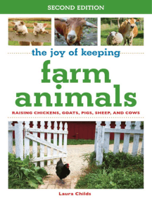 The Joy of Keeping Farm Animals: Raising Chickens, Goats, Pigs, Sheep, and Cows