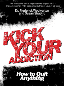 Kick Your Addiction: How to Quit Anything