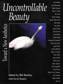 Uncontrollable Beauty: Toward a New Aesthetics