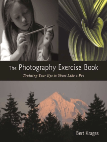 The Photography Exercise Book: Training Your Eye to Shoot Like a Pro (250+ color photographs make it come to life)