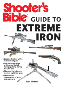 Shooter's Bible Guide to Extreme Iron: An Illustrated Reference to Some of the World?s Most Powerful Weapons, from Hand Cannons to Field Artillery