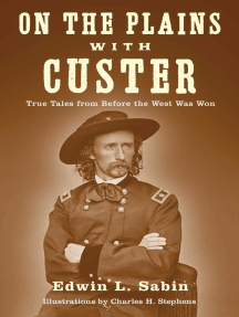 On the Plains with Custer: Tales from Before the West Was Won