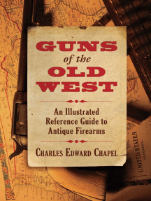 Guns of the Old West: An Illustrated Reference Guide to Antique Firearms
