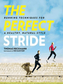 The Perfect Stride: A Runner?s Guide to Healthier Technique, Performance, and Speed