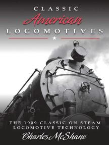 Classic American Locomotives: The 1909 Classic on Steam Locomotive Technology