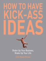 How to Have Kick-Ass Ideas