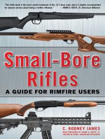Small-Bore Rifles: A Guide for Rimfire Users
