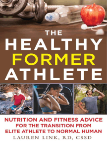 The Healthy Former Athlete: Nutrition and Fitness Advice for the Transition from Elite Athlete to Normal Human