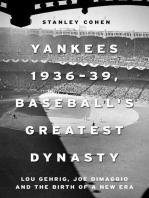 """Yankees 1936â€""""39, Baseball's Greatest Dynasty"""