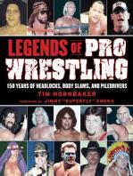 Legends of Pro Wrestling: 150 Years of Headlocks, Body Slams, and Piledrivers