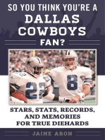 So You Think You're a Dallas Cowboys Fan?: Stars, Stats, Records, and Memories for True Diehards