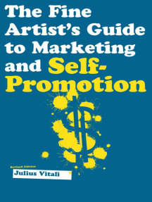 The Fine Artist's Guide to Marketing and Self-Promotion: Innovative Techniques to Build Your Career as an Artist