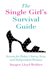 The Single Girl's Survival Guide: Secrets for Today's Savvy, Sexy, and Independent Women