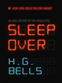 Sleep Over: An Oral History of the Apocalypse
