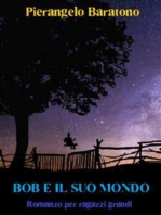 Bob e il suo mondo Romanzo per ragazzi grandi