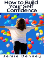 How to Build Your Self Confidence