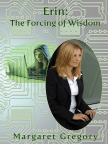 Erin: The Forcing of Wisdom