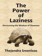 The Power of Laziness
