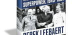 The World After The War America Confronts The British Super Power, 1945–1957