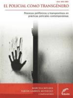 El policial como transgénero: Procesos polifónicos y transpositivos en prácticas policiales contemporáneas