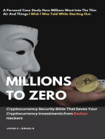 Millions to Zero - Cryptocurrency Security Bible That Saves Your Cryptocurrency Investments from Badass Hackers