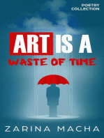 Art is a Waste of Time (Poetry Collection)
