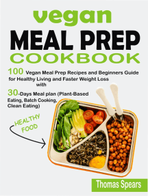 Vegan Meal Prep Cookbook: 100 Vegan Meal Prep Recipes and Beginners Guide for Healthy Living and Faster Weight Loss with 30-Days Meal Plan (Plant-Based Eating, Batch Cooking, & Clean   Eating)