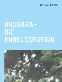 Akshara: Die Engelsseherin