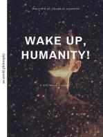 Wake Up, Humanity