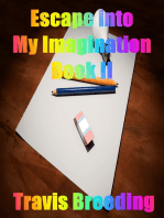 Escaping into My Imagination Book II