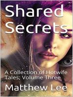 Shared Secrets Volume Three