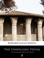 The Unwilling Vestal