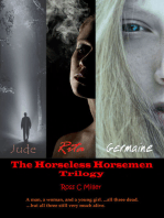The Horseless Horsemen Trilogy
