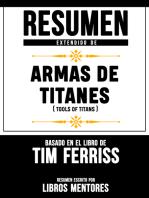Armas De Titanes (Tools Of Titans) – Resumen Del Libro De Tim Ferriss