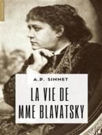 La vie de Mme H.P. Blavatsky