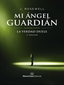 Mi ángel guardián I: La verdad duele