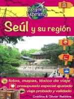 Seúl y su región: ¡Una moderna capital asiática con hermosos templos, parques y fascinantes tradiciones!