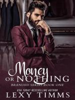 Money or Nothing