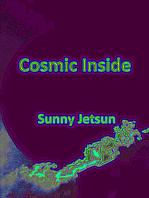 Cosmic * Inside