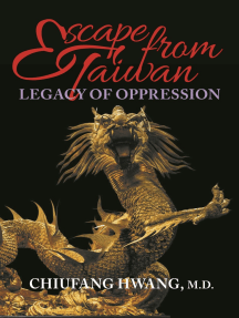 Escape from Taiwan: Legacy of Oppression