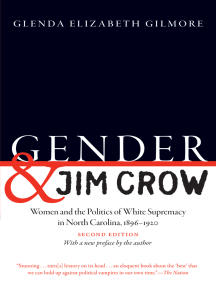 Gender and Jim Crow, Second Edition: Women and the Politics of White Supremacy in North Carolina, 1896-1920
