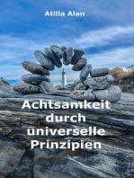 Achtsamkeit durch universelle Prinzipien