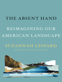 The Absent Hand: Reimagining Our American Landscape
